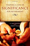 img - for Shaping A Life Of Significance For Retirement book / textbook / text book