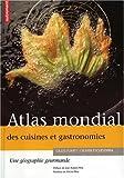 echange, troc Gilles Fumey, Olivier Etcheverria - Atlas mondial des cuisines et gastronomies : Une géographie gourmande