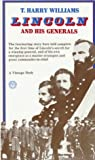 Lincoln and His Generals (0394703626) by Williams, T. Harry