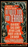 Between Time and Terror (0451454529) by Weinberg, Robert