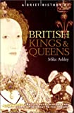 A Brief History of British Kings and Queens: British Royal History from Alfred the Great to the Pres