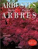echange, troc Anita Pereire - Arbustes et Arbres : L'art et la manière d'orner votre jardin