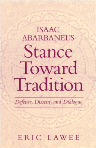 Isaac Abarbanel's Stance Toward Tr: Defense, Dissent, and Dialogue