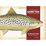 Freshwater Game Fish of North America: An Illustrated Guide