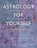 img - for Astrology for Yourself: How to Understand And Interpret Your Own Birth Chart [Paperback] [2006] Workbook Ed. Demetra George, Douglas Bloch book / textbook / text book