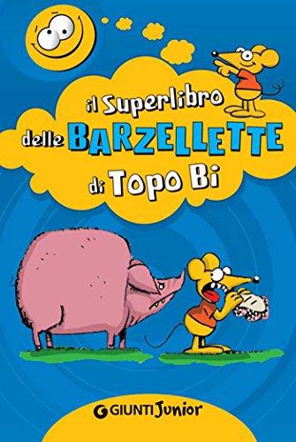 Il Superlibro delle Barzellette di Topo Bi Tempo libero e divertimento PDF