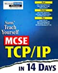 Teach Yourself MCSE TCP/IP in 14 Days...