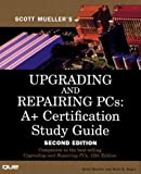Upgrading and Repairing PCs: A+ Certification Study Guide (2nd Edition) (0789724537) by Mark Edward Soper