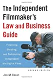The Independent Filmmaker's Law and Business Guide: Financing, Shooting, and Distributing Independent and Digital Films