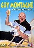 echange, troc Guy Montagné : Histoires de vacances [Inclus le CD audio du spectacle]