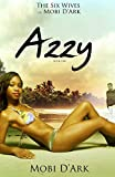 img - for The Six Wives of Mobi D'Ark; Book One: AZZY: Volume 1 by Mobi D'Ark (2015-11-08) book / textbook / text book