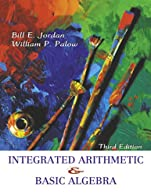 Integrated Arithmetic and Basic Algebra  by Jordan