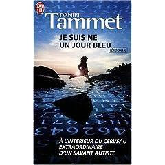 Je suis né un jour bleu - Daniel Tammet