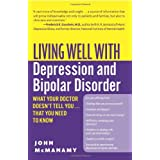 Living Well with Depression and Bipolar Disorder: What Your Doctor Doesn't Tell You...That You Need to Know (Living Well (Collins))by John McManamy