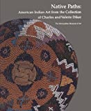 img - for Native Paths: American Indian Art from the Collection of Charles and Valerie Diker book / textbook / text book