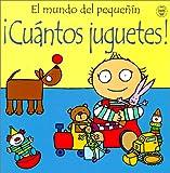 Cuantos Juguetes! (Mundo del Pequenin) (Spanish Edition) (0613282841) by Watt, Fiona