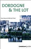 France: Dordogne, Lot and Bordeaux (Cadogan Guides) Dana Facaros