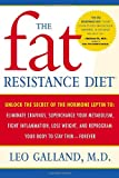 The Fat Resistance Diet: Unlock the Secret of the Hormone Leptin to: Eliminate Cravings, Supercharge Your Metabolism, Fight Inflammation, Lose Weight & Reprogram Your Body to Stay Thin-