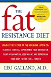 The Fat Resistance Diet: Unlock the Secret of the Hormone Leptin to: Eliminate Cravings, Supercharge…
