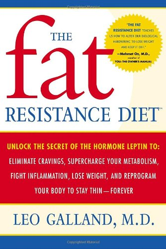 The Fat Resistance Diet: Unlock The Secret Of The Hormone Leptin To: Eliminate Cravings, Supercharge Your Metabolism, Fight Inflammation, Lose Weight & Reprogram Your Body To Stay Thin- front-840496