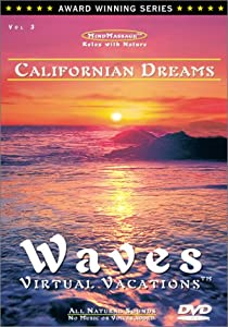 Californian Dreams / WAVES: Virtual Vacations For Relaxation