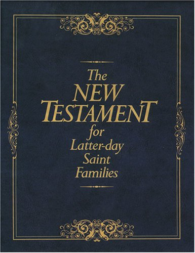 The New Testament for Latter-Day Saint Families