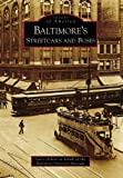 Baltimores Streetcars and Buses (Images of America: Maryland)