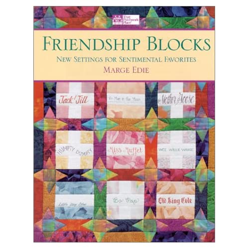 Friendship Blocks: New Settings for Sentimental Favorites Margie Edie and Marge Edie
