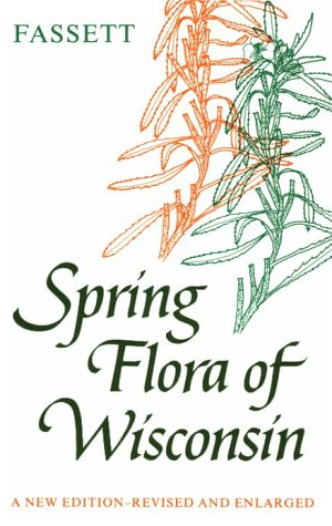 Spring Flora of Wisconsin: A Manual of Plants Growing...