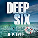 Deep Six: A Jake Longly Novel | D. P. Lyle