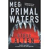 MEG: Primal Waters ~ Steve Alten