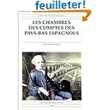 Les Chambres des comptes des Pays-Bas espagnols: Histoire d'une institution et de son personnel au XVIIe siècle...