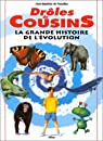 Drôles de cousins : La grande histoire de l'évolution par Panafieu