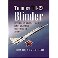 TUPOLEV TU-22 BLINDER: Supersonic Bomber, Attack, Maritime Patrol and Electronic Countermeasures Aircraft.
