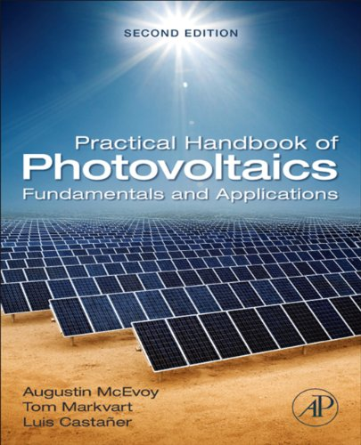 Practical Handbook Of Photovoltaics: Fundamentals And Applications