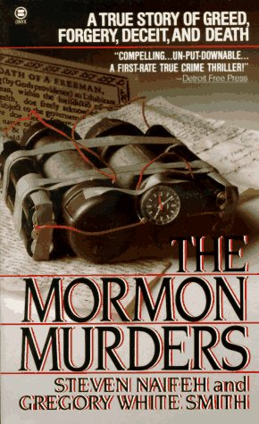 The Mormon Murders, STEVEN NAIFEH, GREGORY WHITE SMITH
