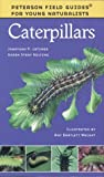img - for Caterpillars (Peterson Field Guides: Young Naturalists) book / textbook / text book