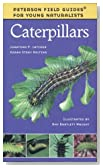 Caterpillars (Peterson Field Guides: Young Naturalists)