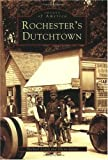 img - for Rochester's Dutchtown (NY) (Images of America) book / textbook / text book