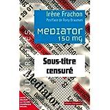 Mediator 150 mg : Sous-titre censur�par Rony Brauman