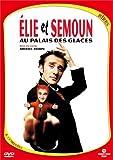 echange, troc Elie Semoun : Elie et Semoun au Palais des glaces