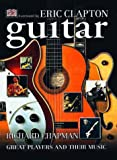 Guitar: Great Players and Their Music (0789459639) by Chapman, Richard