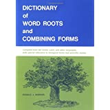 Dictionary of Word Roots and Combining Forms ~ Donald Joyce Borror