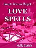 Simple Wiccan Magick Love Spells