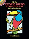 Little Exotic Birds Stained Glass Coloring Book (Dover Little Activity Books) (0486272230) by Green, John