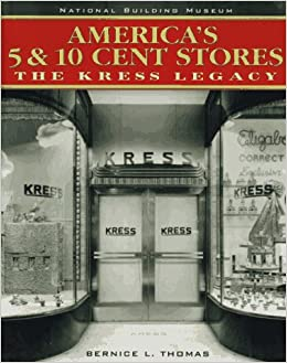 America 39 s 5 10 cent stores the kress legacy the Five and dime stores history