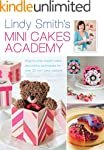 Lindy Smith's Mini Cakes Academy: Ste...