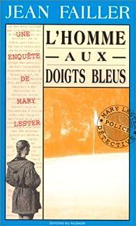 les enqu tes de mary lester tome 7 l 39 homme aux doigts bleus babelio. Black Bedroom Furniture Sets. Home Design Ideas