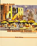 The American Nation: A History of the United States (0321012968) by Garraty, John A.