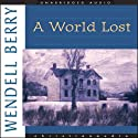 A World Lost Audiobook by Wendell Berry Narrated by Michael Kramer